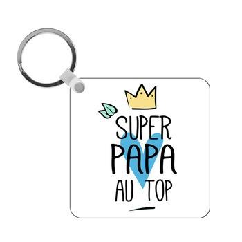 Porte-clés Super Papa au top - carré