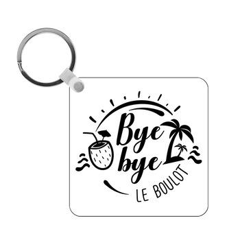 Porte-clés Bye bye le boulot - carré