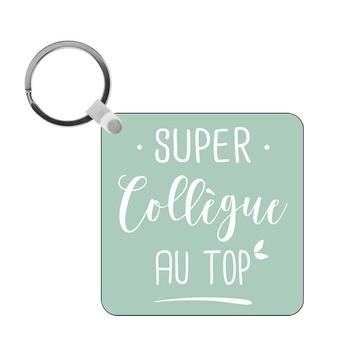 Porte-clés Super Collègue au top - vert - carré