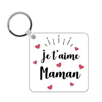 Porte-clés Je t'aime Maman - carré